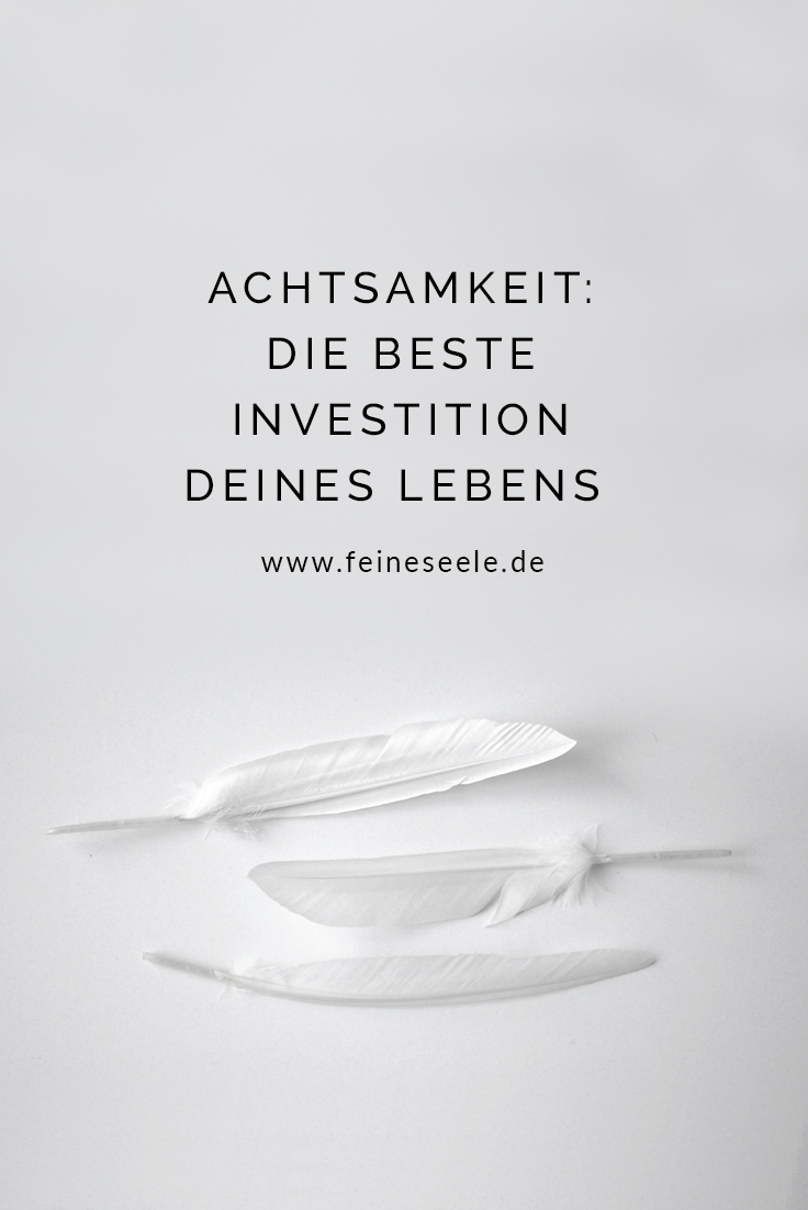 Achtsamkeit // Stefanie Adam, www.feineseele.de